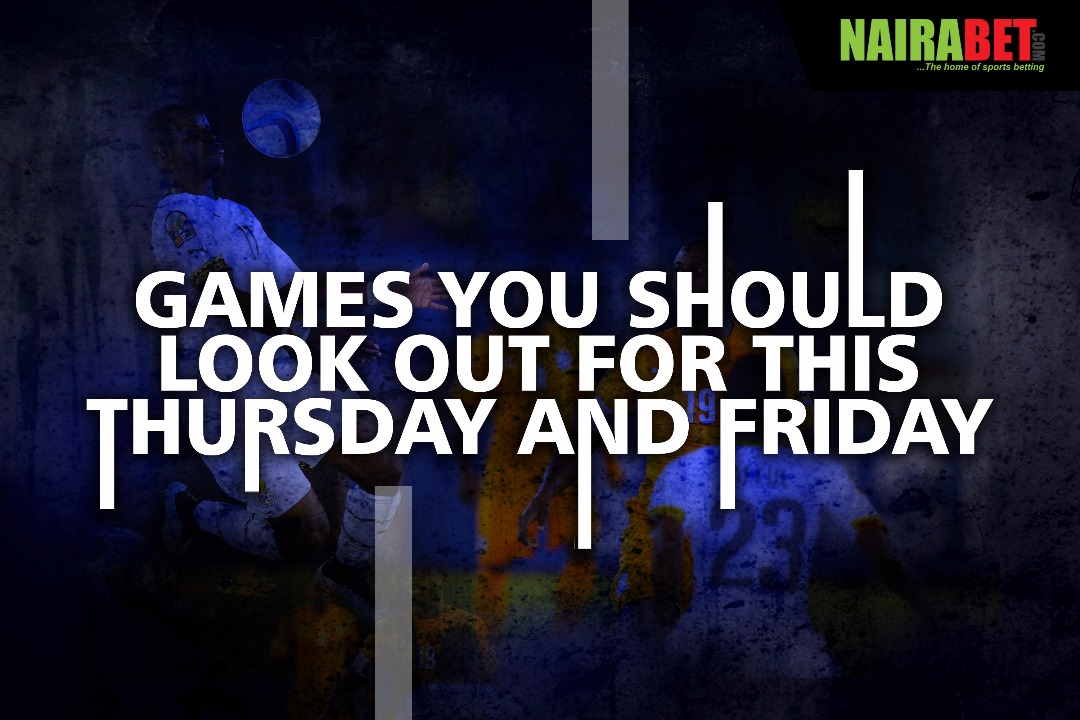 games to look out for thursday and friday