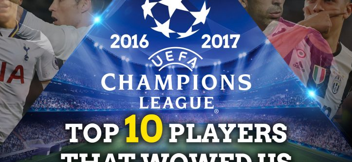 ucl 10 players that wowed us