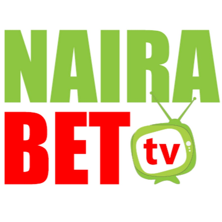 NairaBET TV - youtube