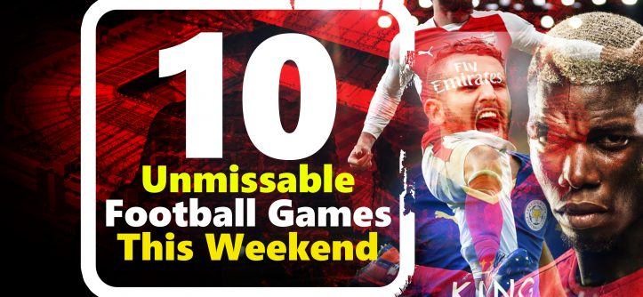 10 unmissable games this weekend
