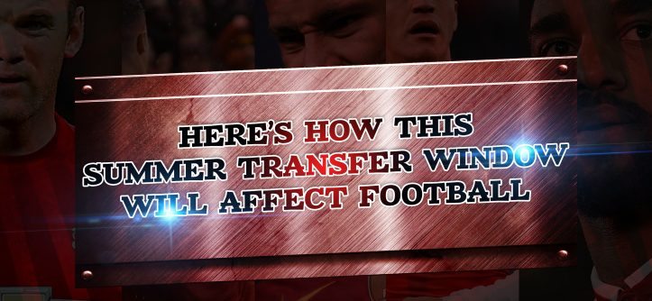 summer transfer window affect football