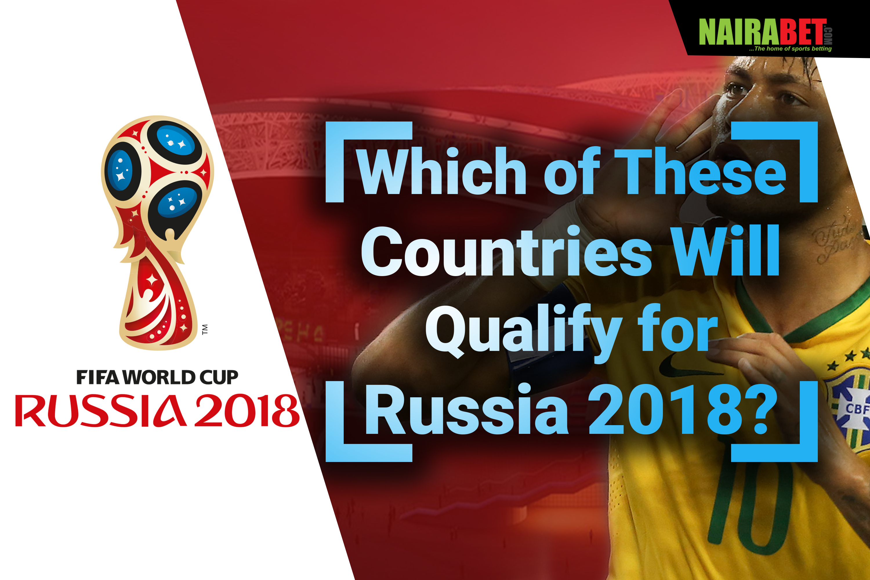 Which Countries Will Qualify for Russia 2018