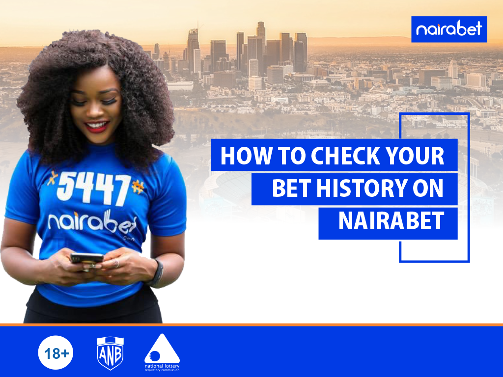 HOW TO CHECK YOUR BET HISTORY ON NAIRABET