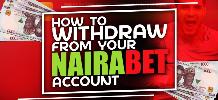 how to withdraw from your NairaBET account