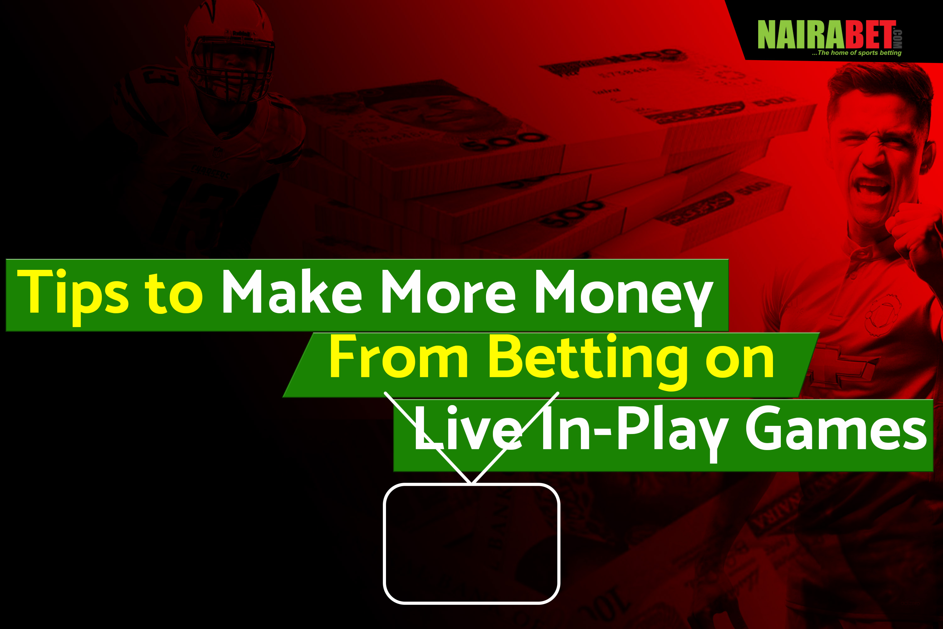 3 Tips to Make More Money from Betting on Live In-Play Games