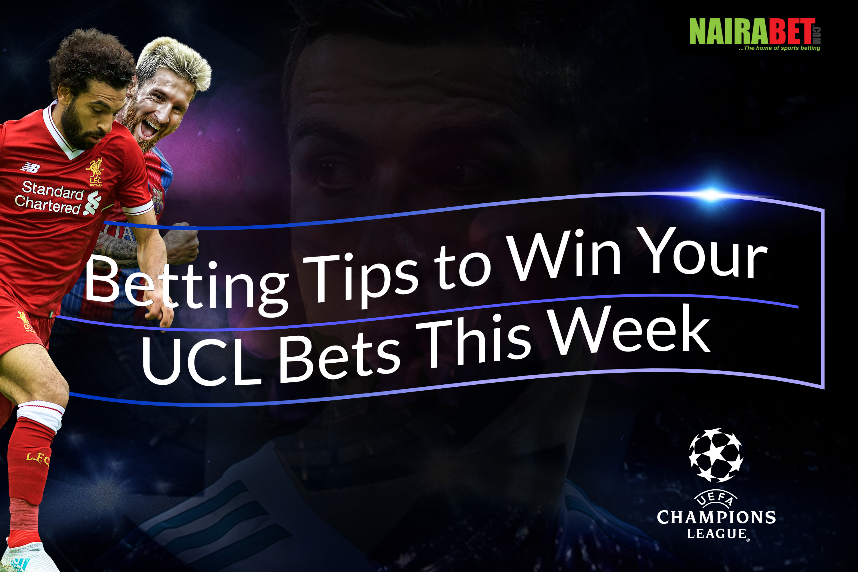 4 Betting Tips to Win Your UCL Bets This Week - Welcome To The