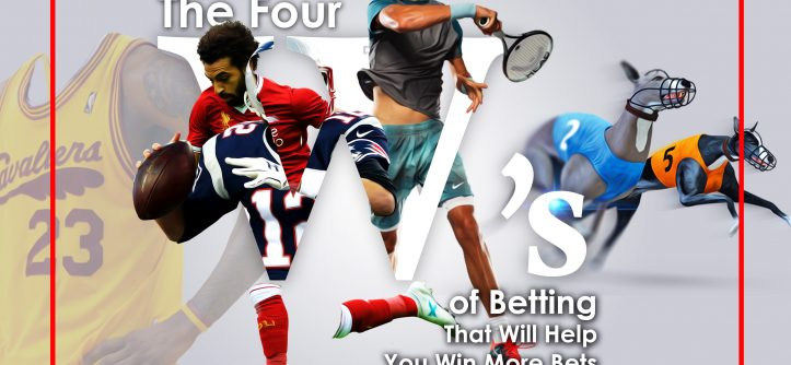 the four w's of betting