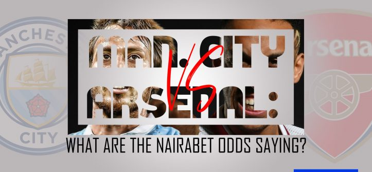 Man.City vs Arsenal; Nairabet odds