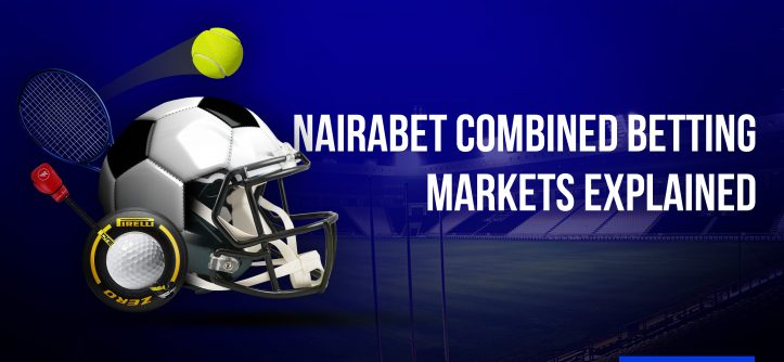 NairaBET Combined Betting Markets Explained
