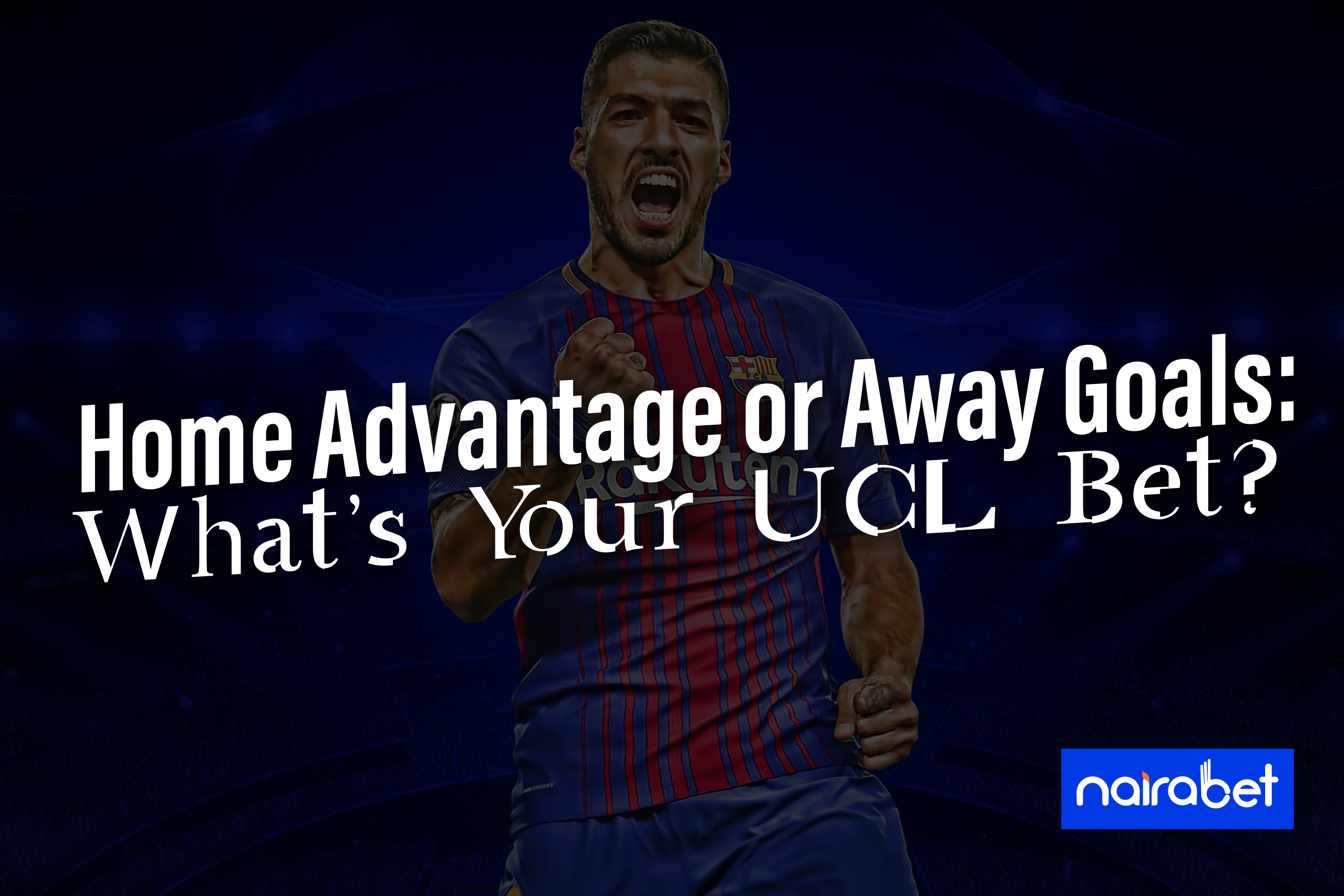 UCL bet; home advantage or away goal