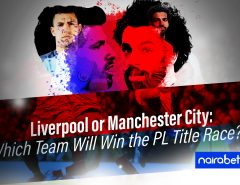 Liverpool or Manchester City: Which Team Will Win the PL Title Race?