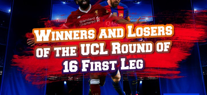 Winners and Losers of the UCL Round of 16 First Leg