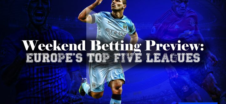 Europe's top five leagues; betting preview