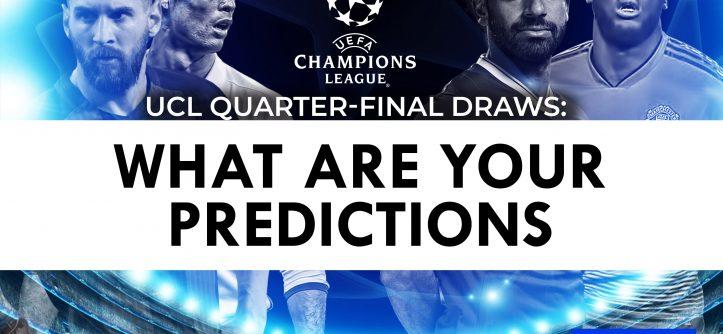 predict ucl quarter-final draws