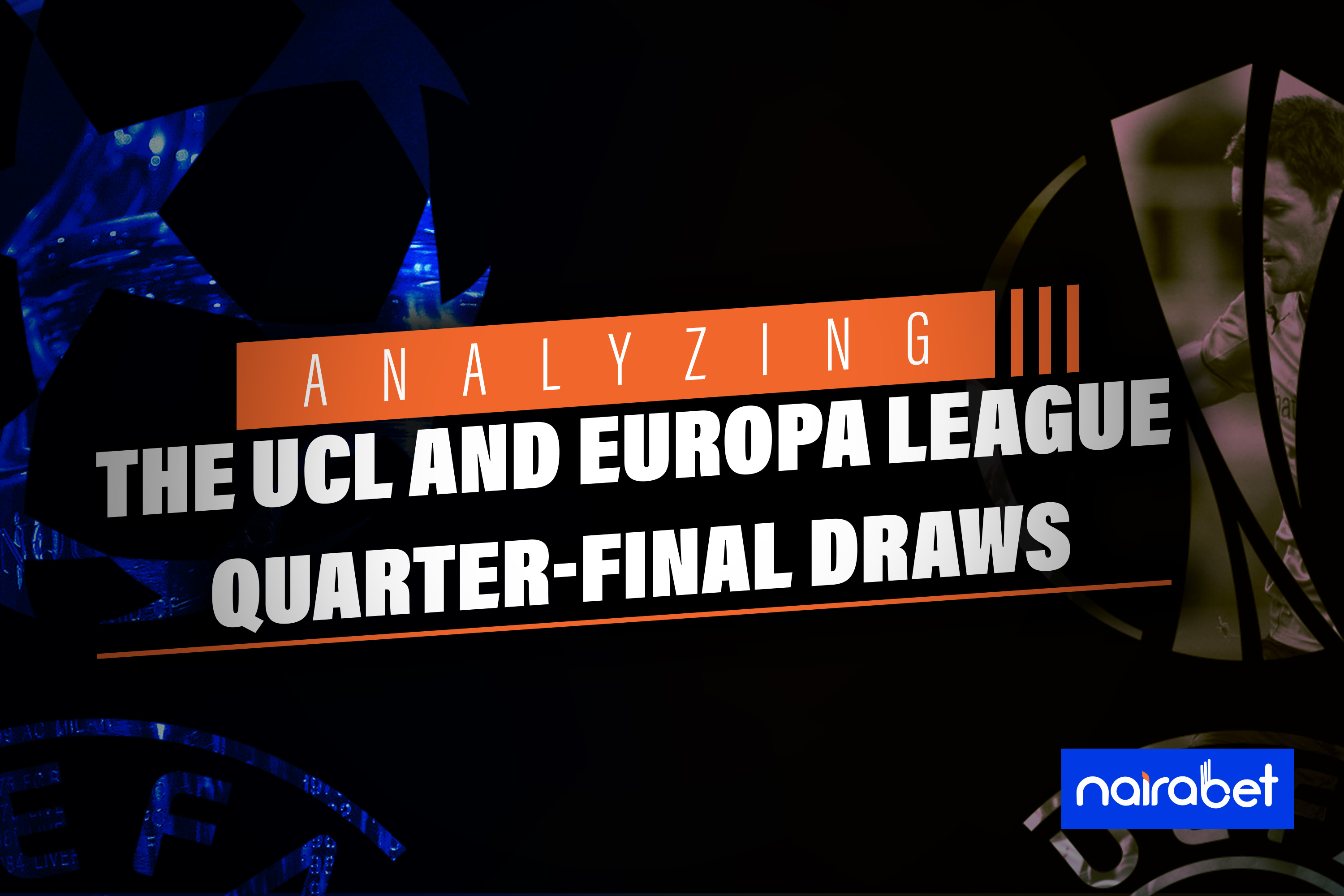 ucl and europa leage quarter-final analysis
