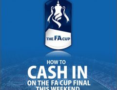 Cash in on FA Cup Final this Weekend