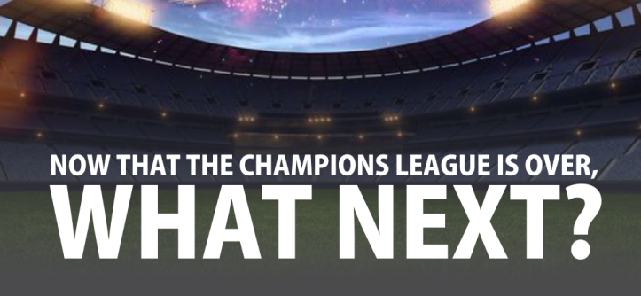 Champions League is over, what next?