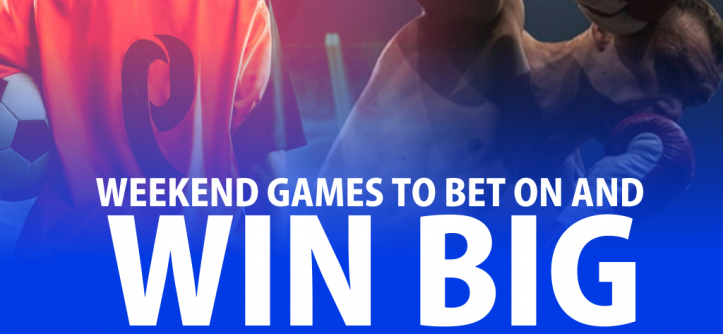 Weekend Games to Bet on And Win Big