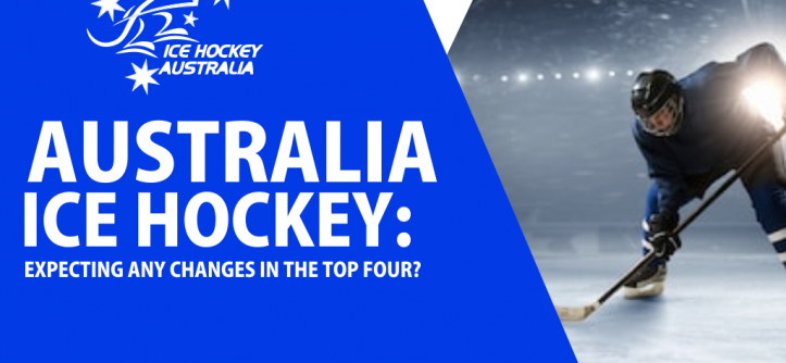 Australia Ice Hockey: Expecting Any Changes in The Top Four?