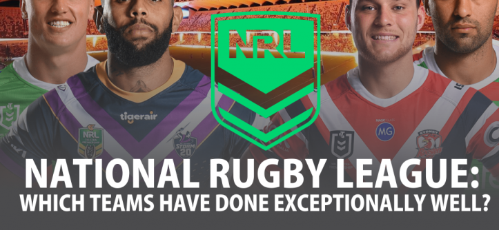 National Rugby League: What Teams Have Done Exceptionally Well?