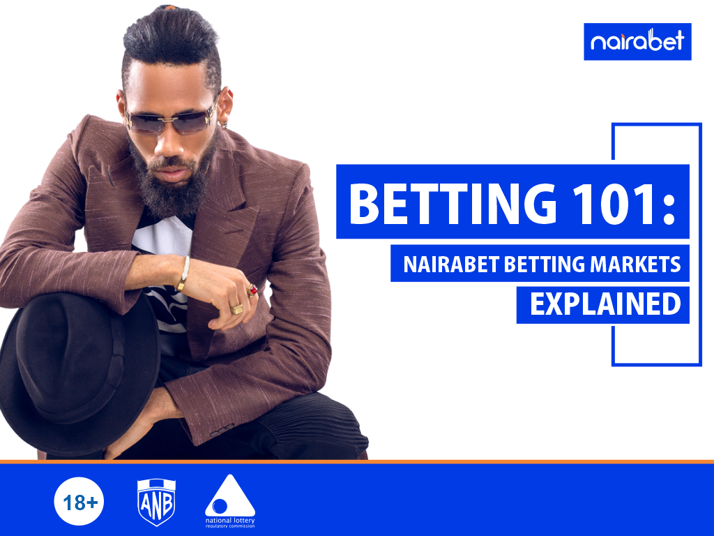 Betting 101 NairaBET Betting Markets Explained