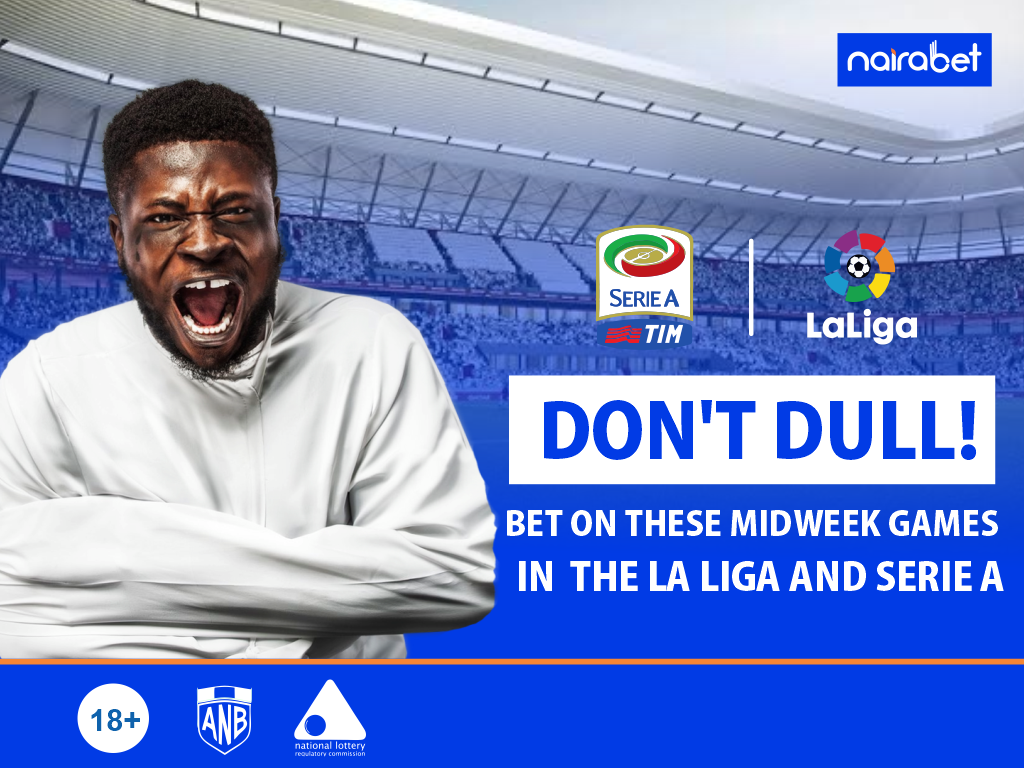 Bet On These Midweek Games in the La Liga and Serie A