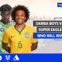 Samba Boys vs. Super Eagles