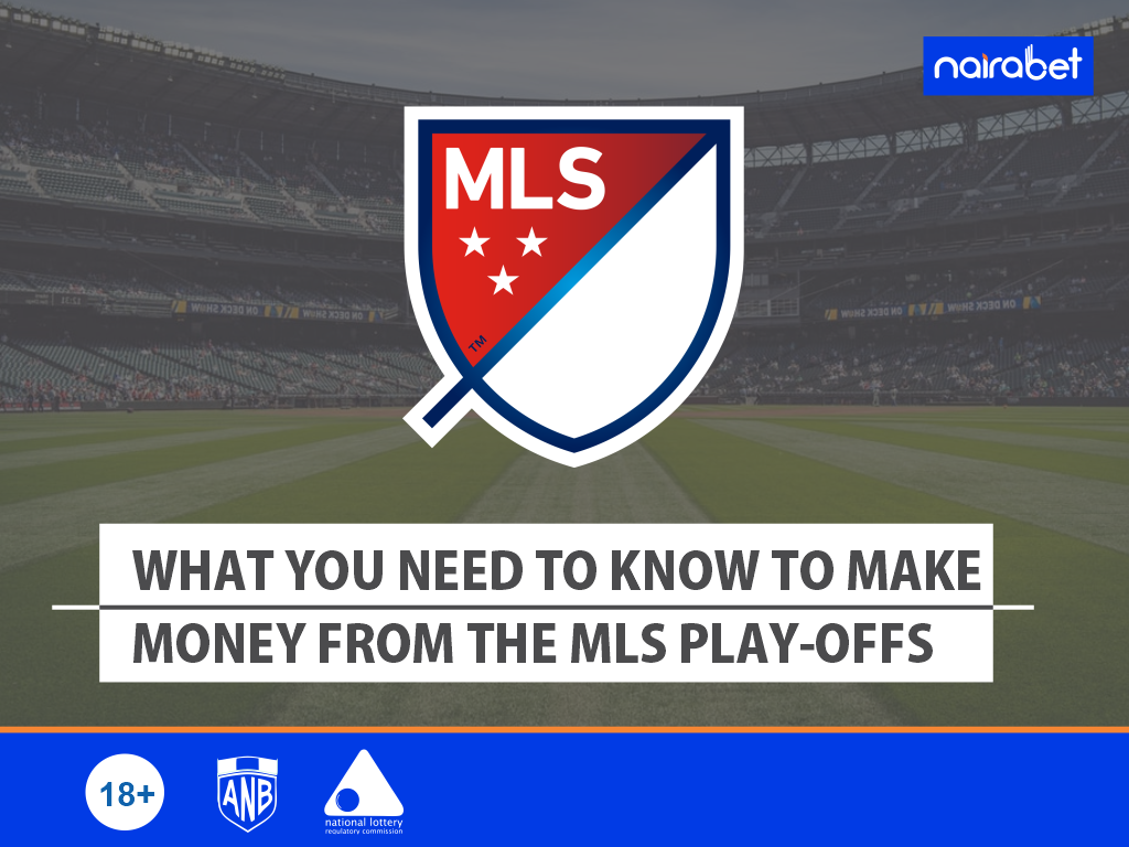 What You Need to Know To Make Money From the MLS Play-offs