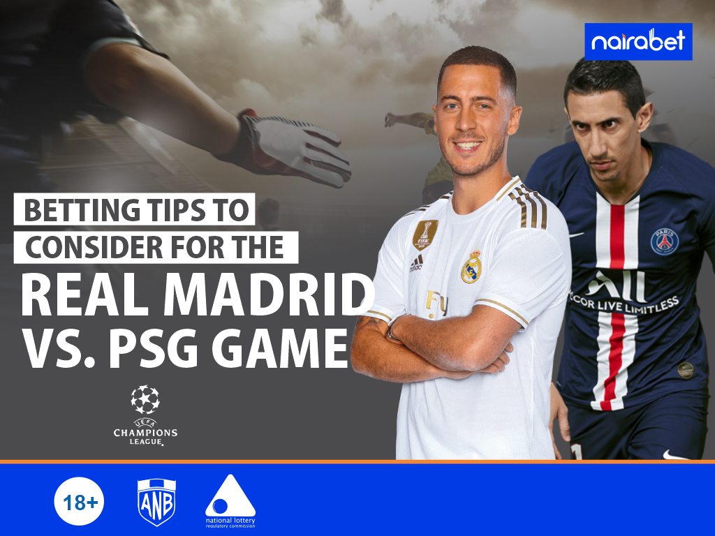 Betting Tips to Consider for the Real Madrid vs. PSG Game