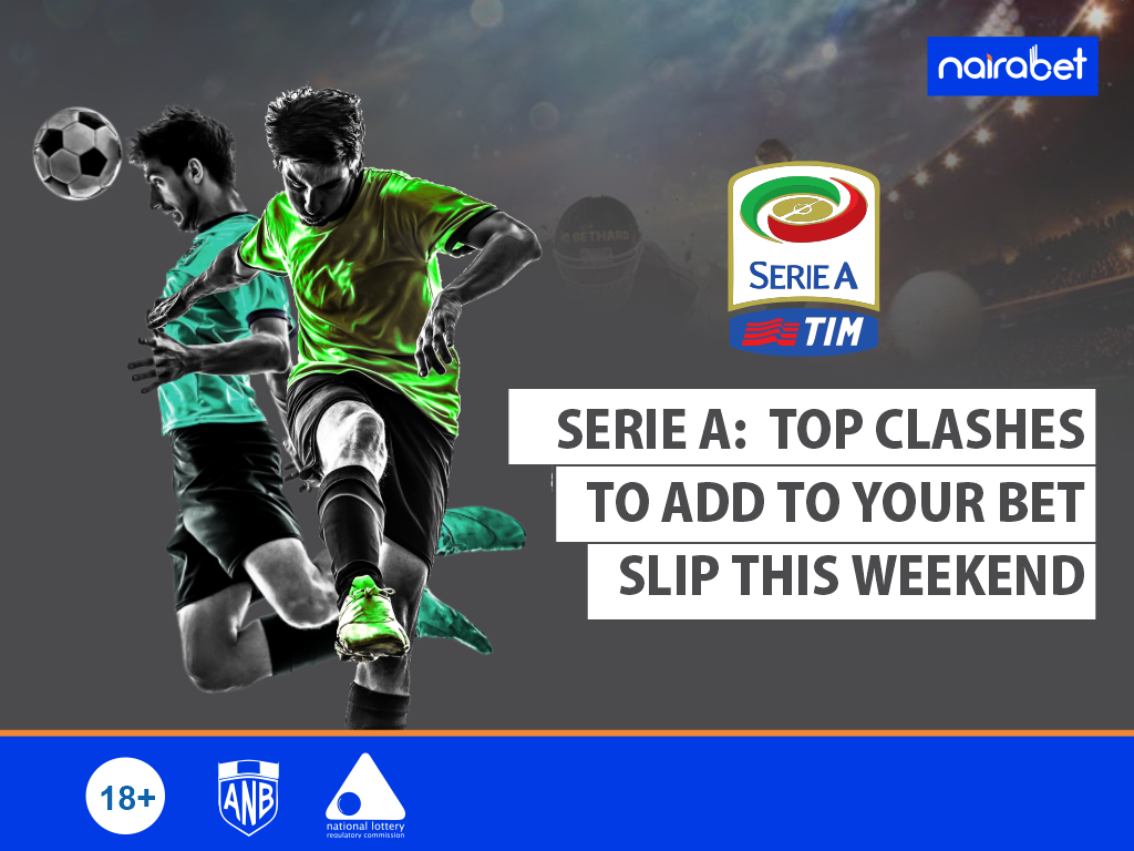 Serie A Top Clashes to Add to Your Bet Slip This Weekend