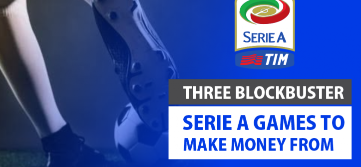 Three Blockbuster Serie A Games to Make Money From