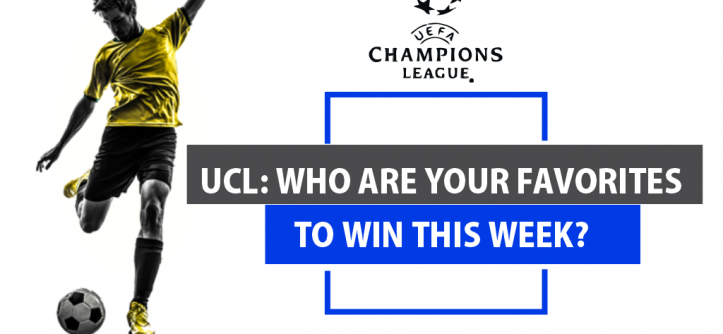 UCL Who Are Your Favorites to Win This Week003