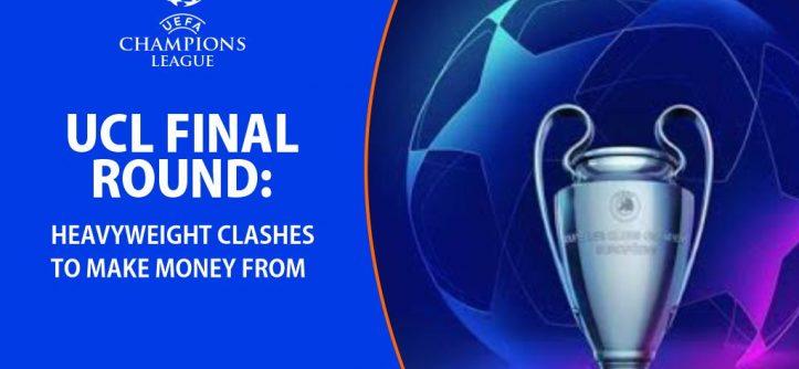 UCL Final round