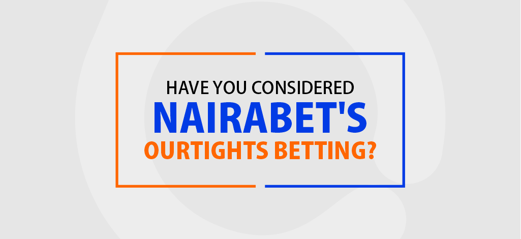 NairaBET's Outrights Betting
