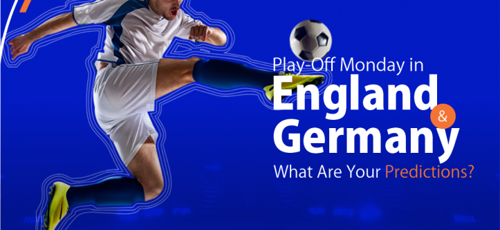 Play-Off Monday in England and Germany