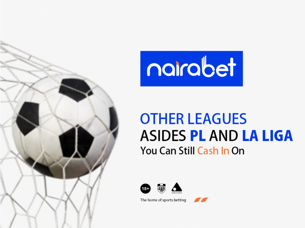 Leagues Asides PL and La Liga You Can Still Cash in On