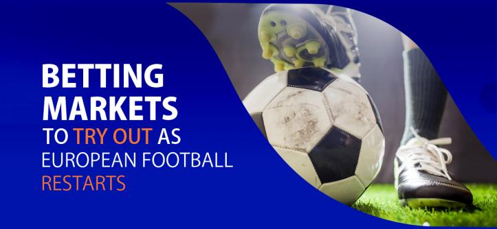 European Football Restarts
