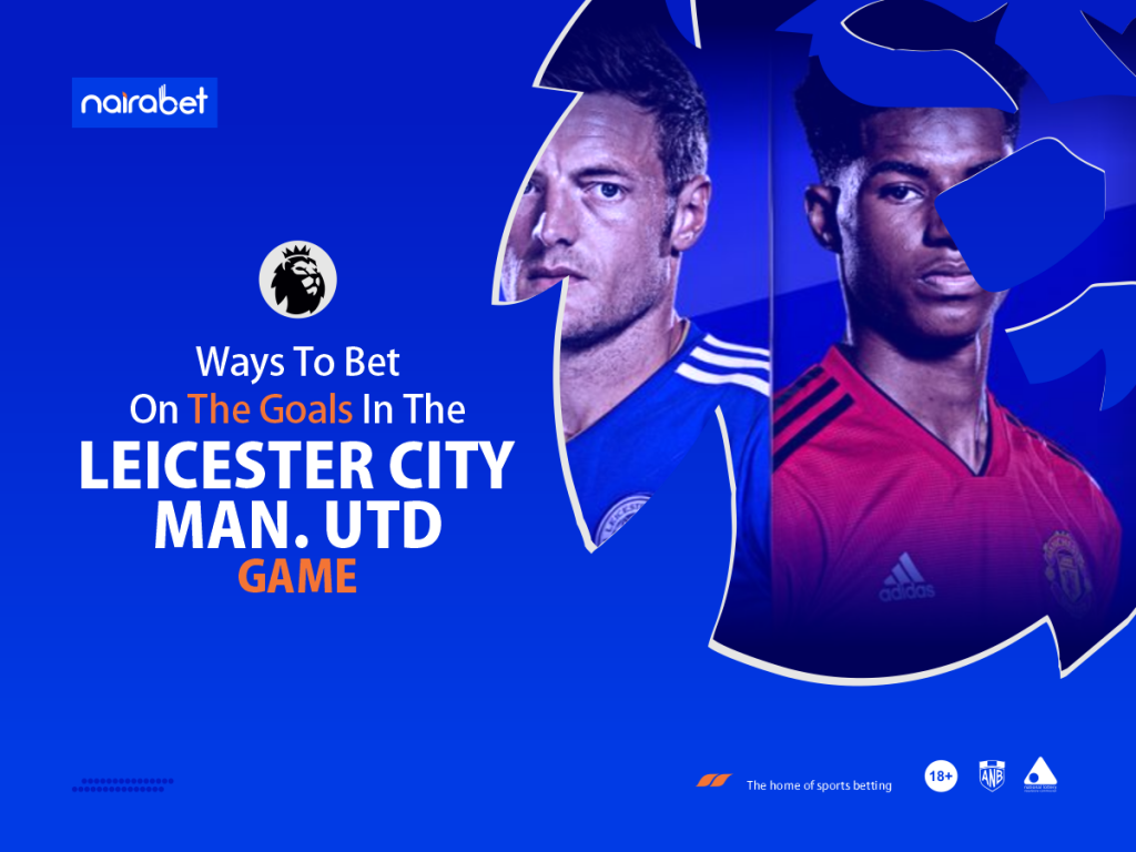 Leicester City - Man. Utd Game